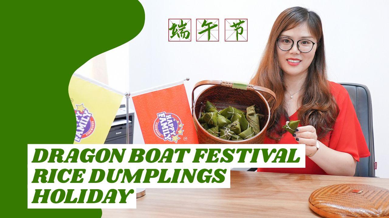 O que fazemos para o Dragon Boat Festival na China, Happy Famiy Fireworks mostra a tradição